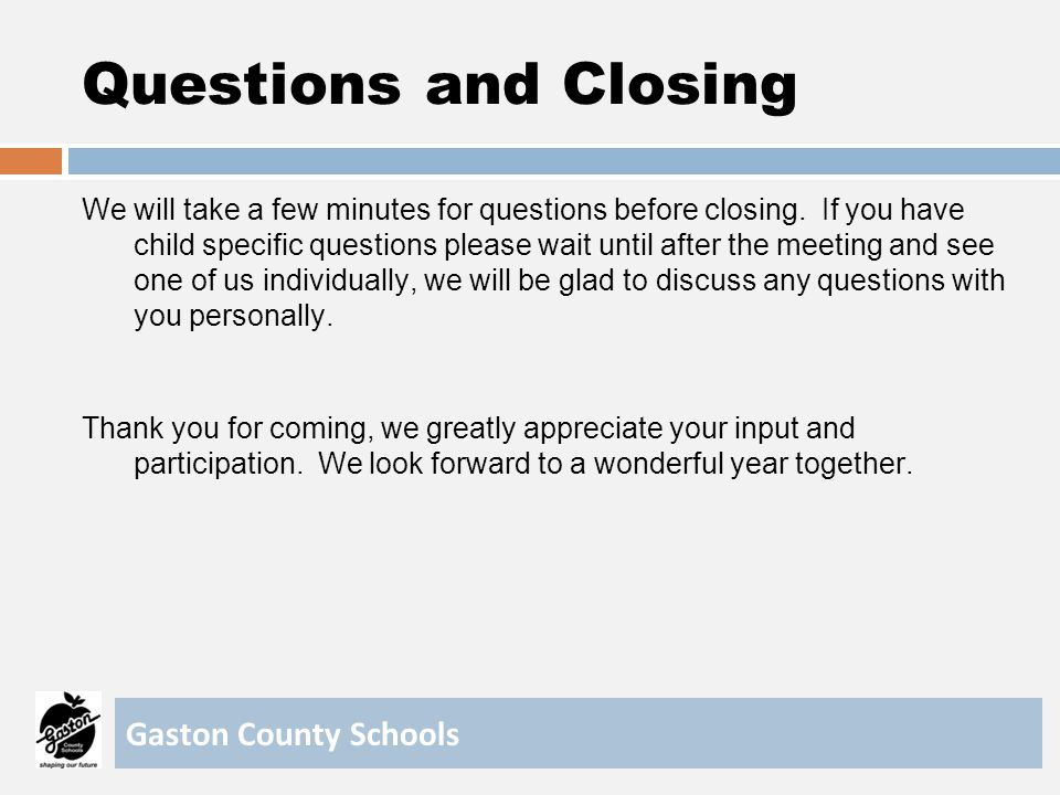 Questions and Closing Gaston County Schools