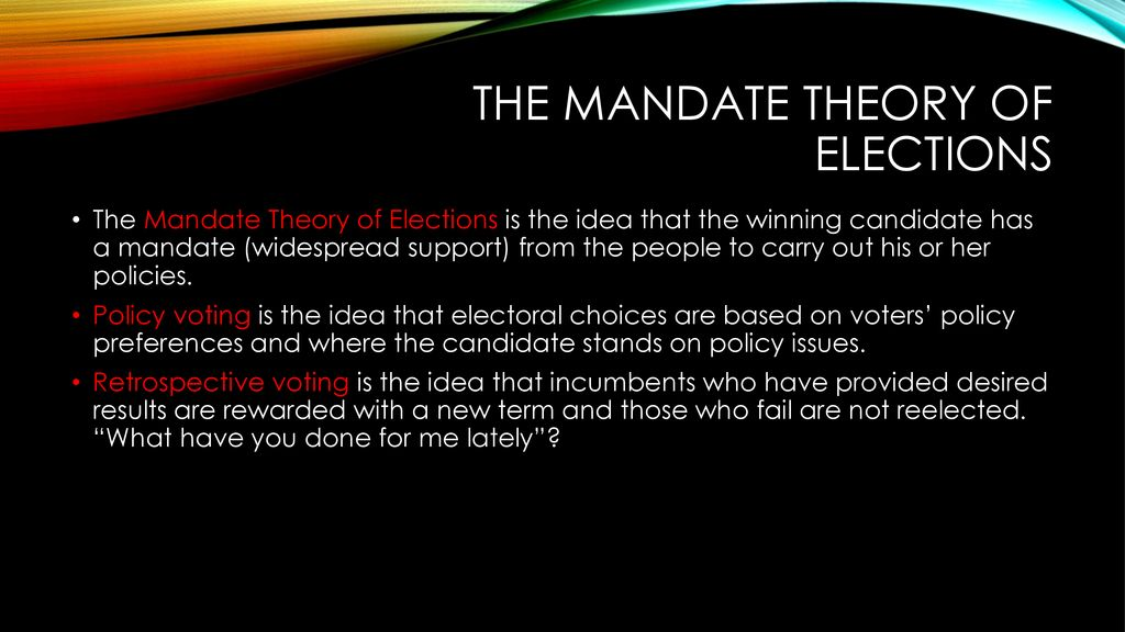 The mandate theory of elections is the idea that quizlet
