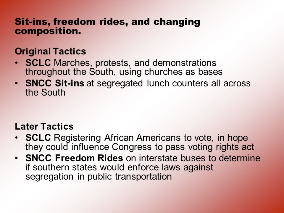 Sit-ins, freedom rides, and changing composition.