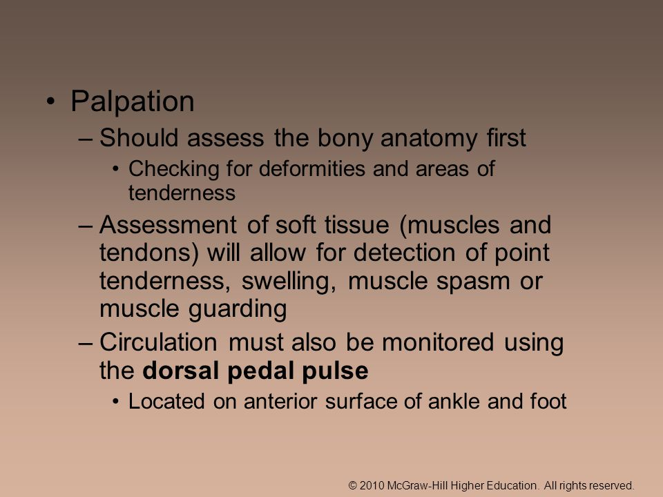 Palpation Should assess the bony anatomy first