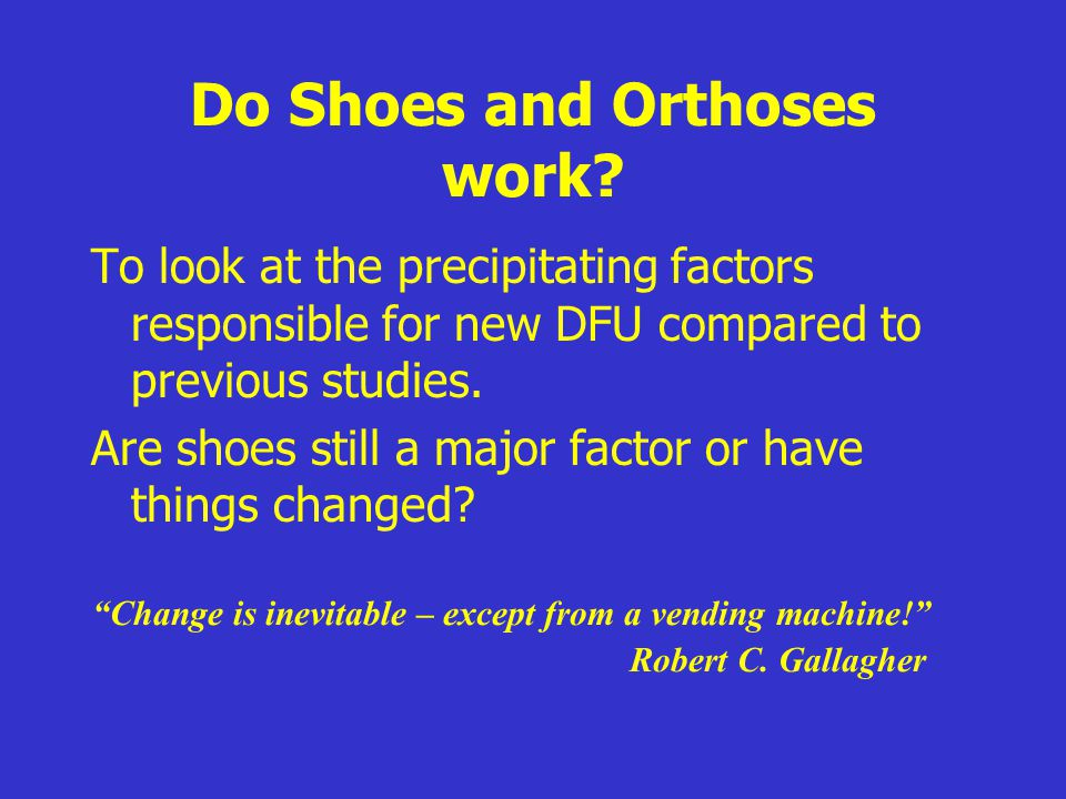 Do Shoes and Orthoses work