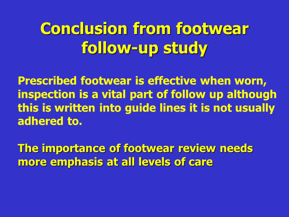 Conclusion from footwear follow-up study
