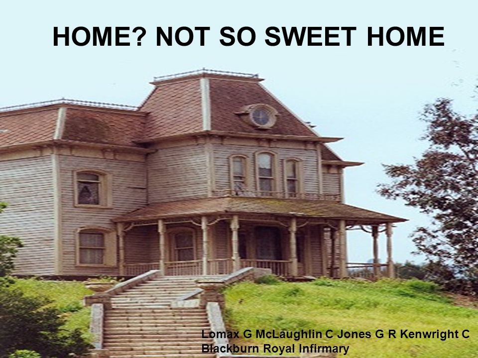 HOME NOT SO SWEET HOME Lomax G McLaughlin C Jones G R Kenwright C