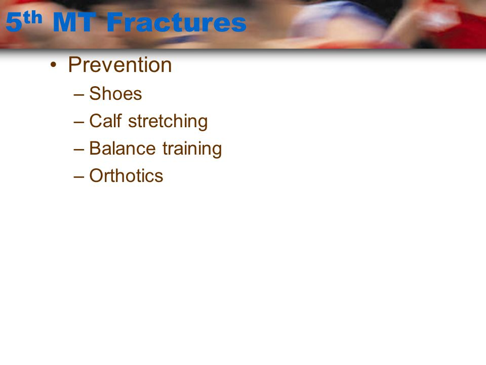 5th MT Fractures Prevention Shoes Calf stretching Balance training