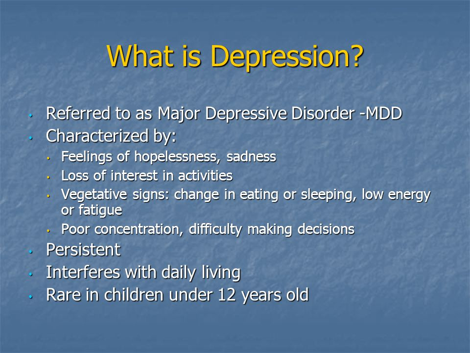 What is Depression Referred to as Major Depressive Disorder -MDD