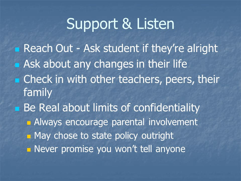 Support & Listen Reach Out - Ask student if they're alright