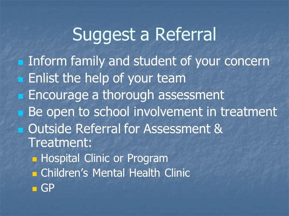 Suggest a Referral Inform family and student of your concern