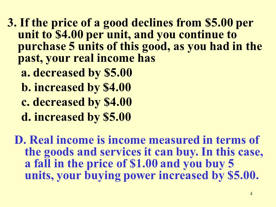 3. If the price of a good declines from $5. 00 per unit to $4