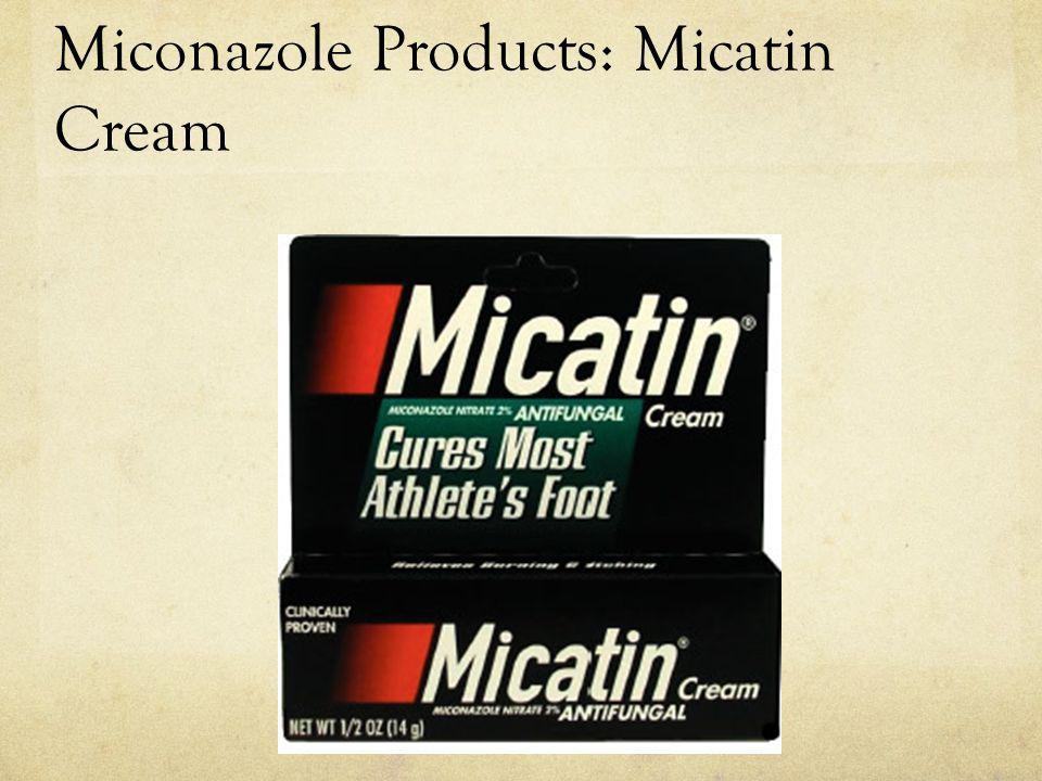Miconazole Products: Micatin Cream