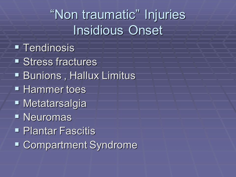 Non traumatic Injuries Insidious Onset