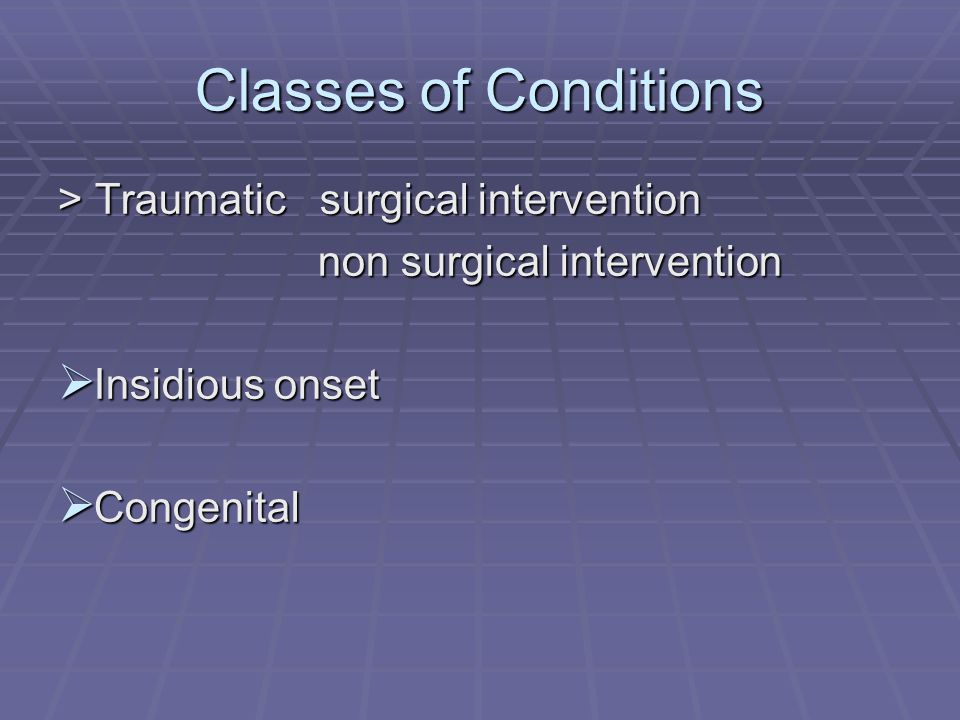 Classes of Conditions > Traumatic surgical intervention