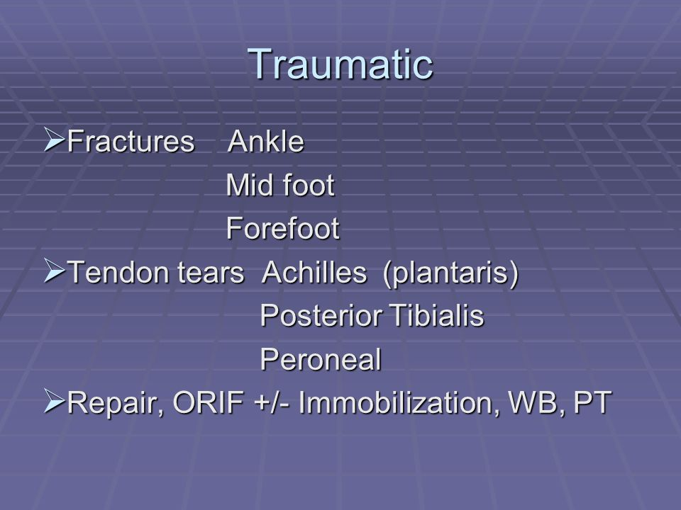 Traumatic Fractures Ankle Mid foot Forefoot