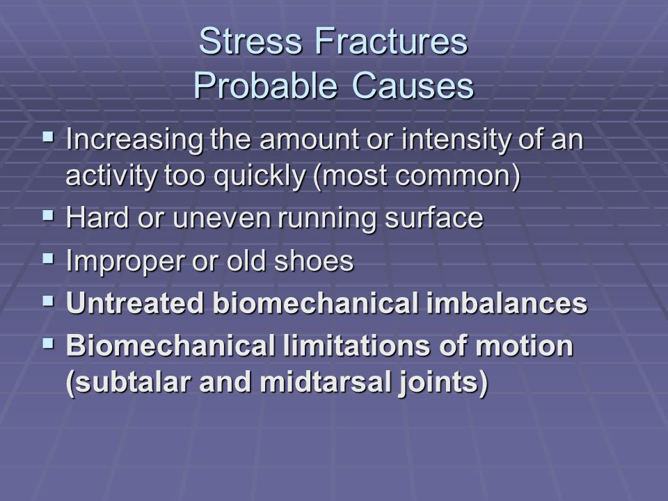Stress Fractures Probable Causes