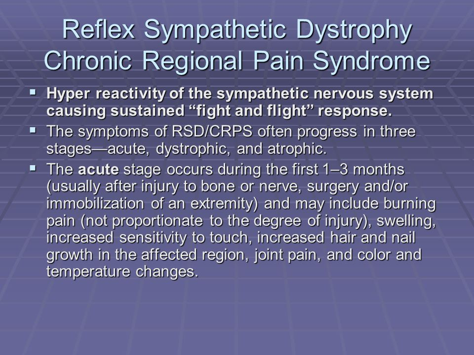 Reflex Sympathetic Dystrophy Chronic Regional Pain Syndrome