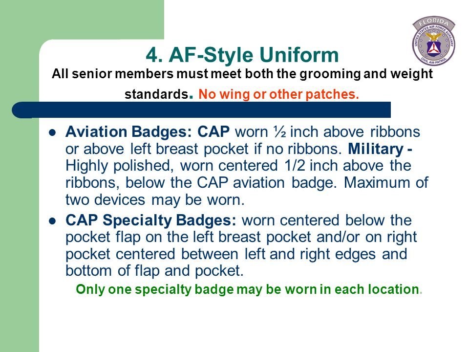 Only one specialty badge may be worn in each location.