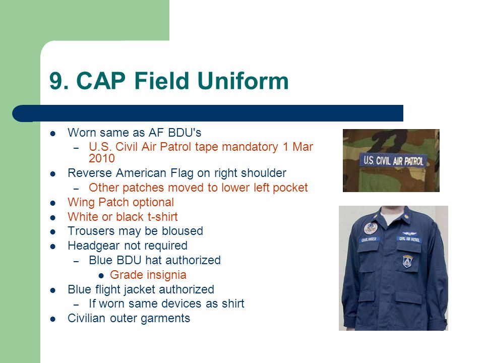 9. CAP Field Uniform Worn same as AF BDU s