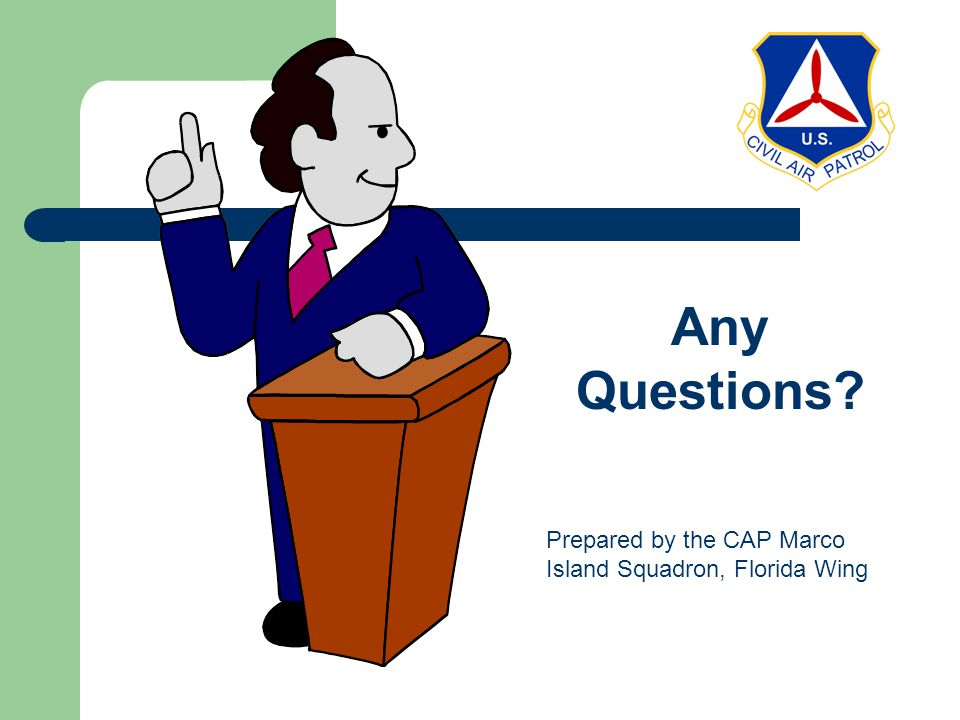 Any Questions Prepared by the CAP Marco Island Squadron, Florida Wing
