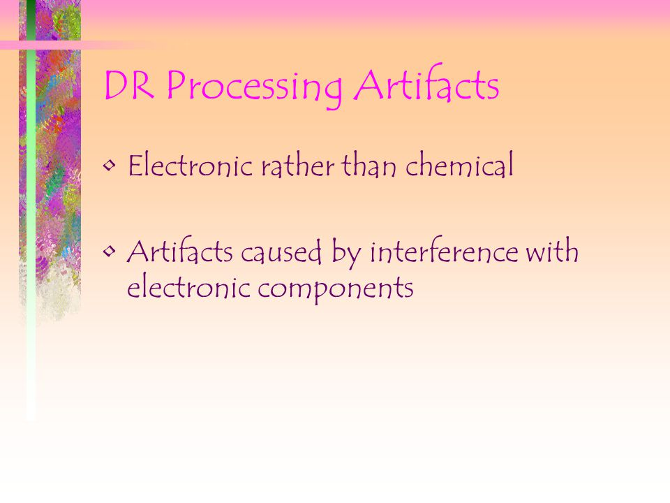 DR Processing Artifacts