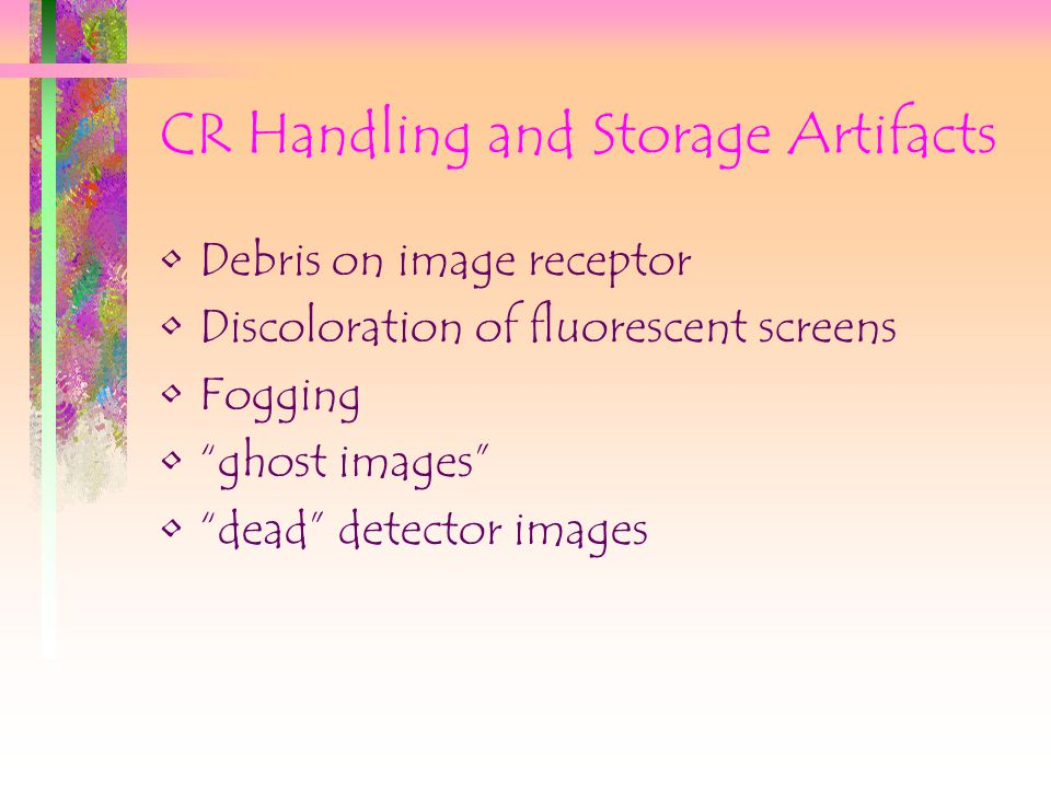 CR Handling and Storage Artifacts
