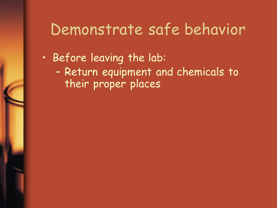 Demonstrate safe behavior