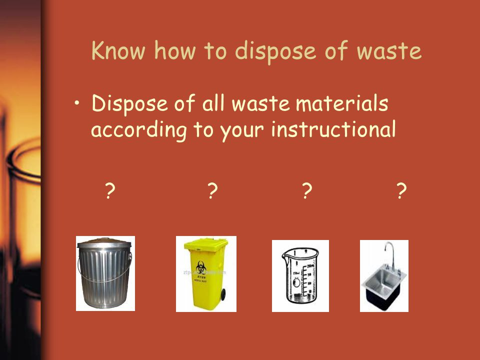 Know how to dispose of waste