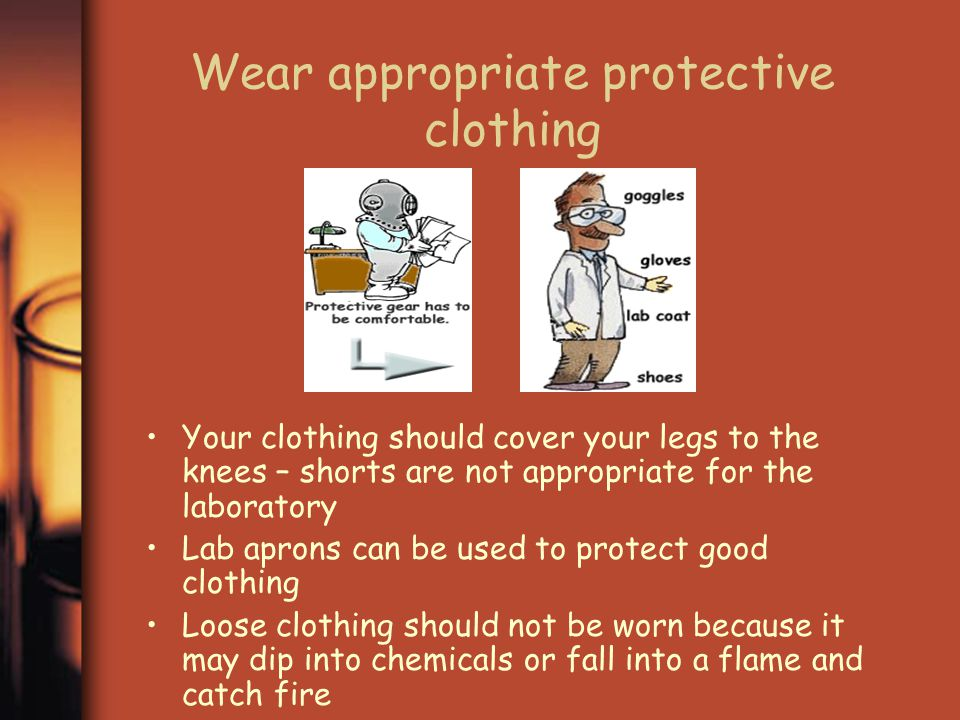 Wear appropriate protective clothing