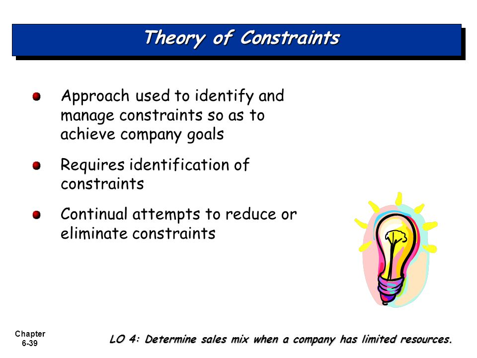 Theory of Constraints Approach used to identify and manage constraints so as to achieve company goals.