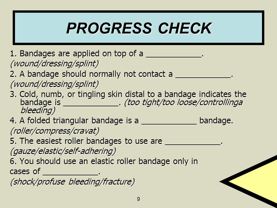 PROGRESS CHECK 1. Bandages are applied on top of a ____________.