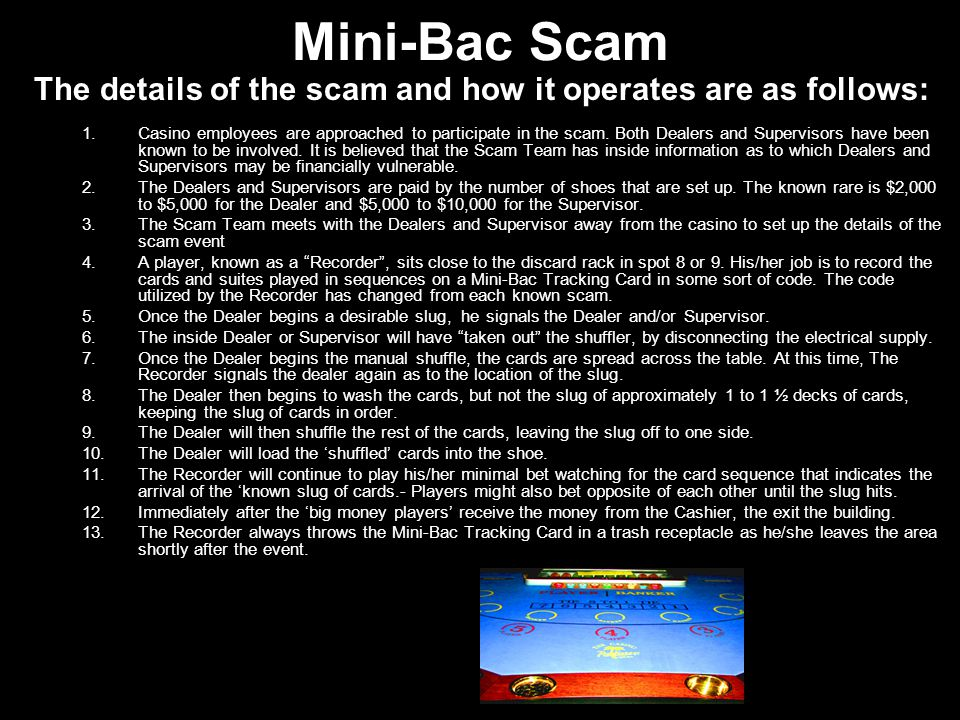 Mini-Bac Scam The details of the scam and how it operates are as follows:
