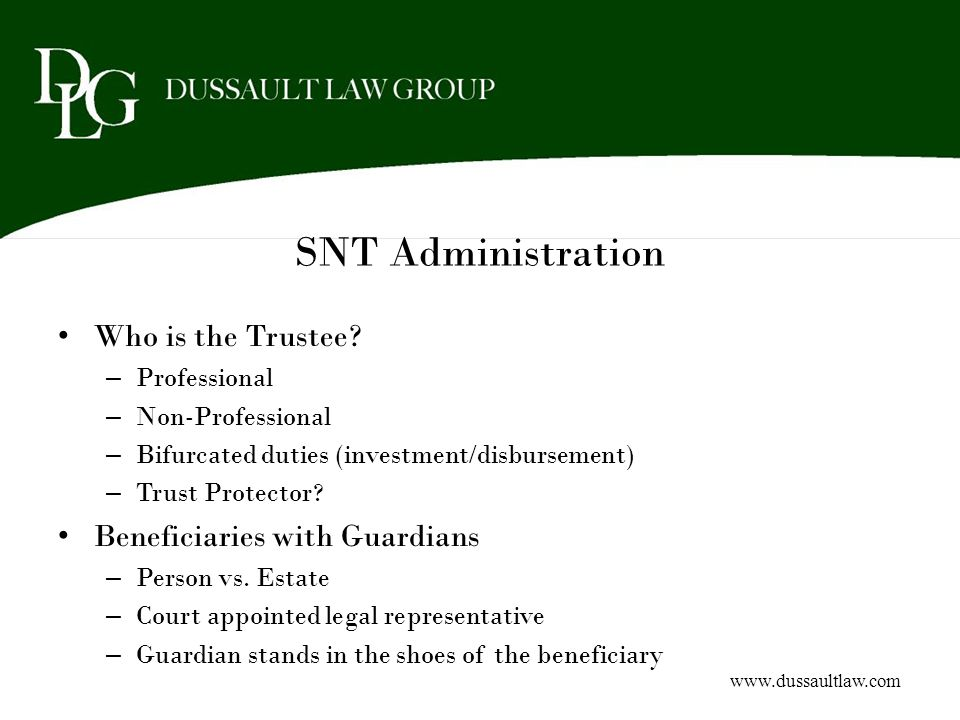 SNT Administration Who is the Trustee Beneficiaries with Guardians