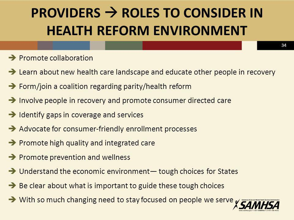 PROVIDERS  ROLES TO CONSIDER IN HEALTH REFORM ENVIRONMENT