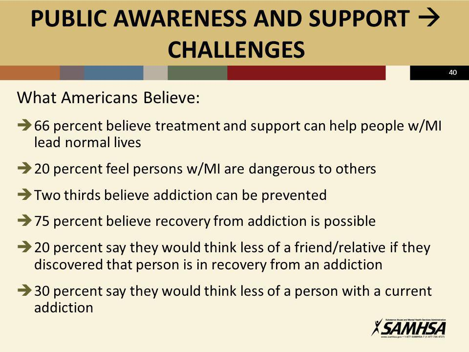 PUBLIC AWARENESS AND SUPPORT  CHALLENGES