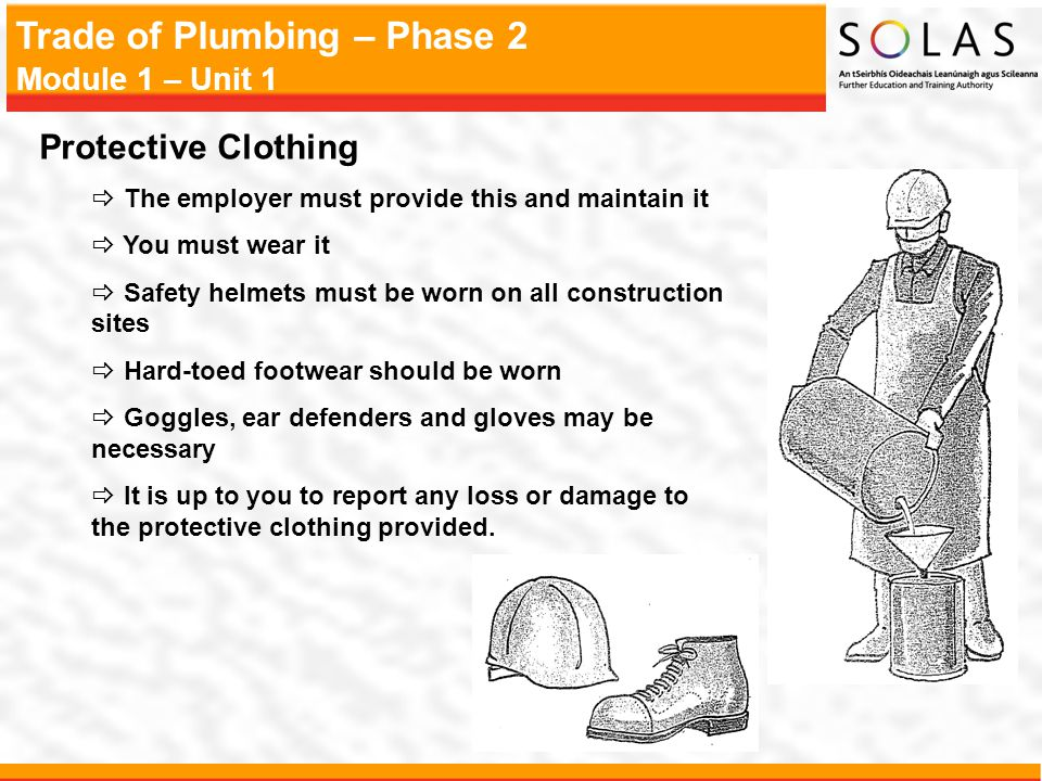 Protective Clothing The employer must provide this and maintain it