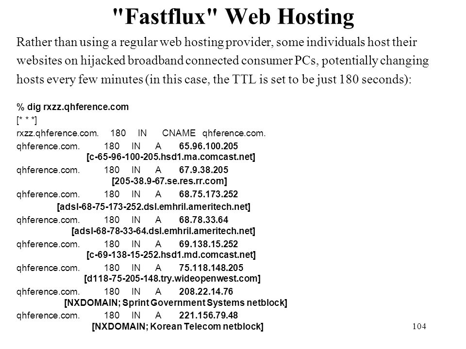 Fastflux Web Hosting Rather than using a regular web hosting provider, some individuals host their.