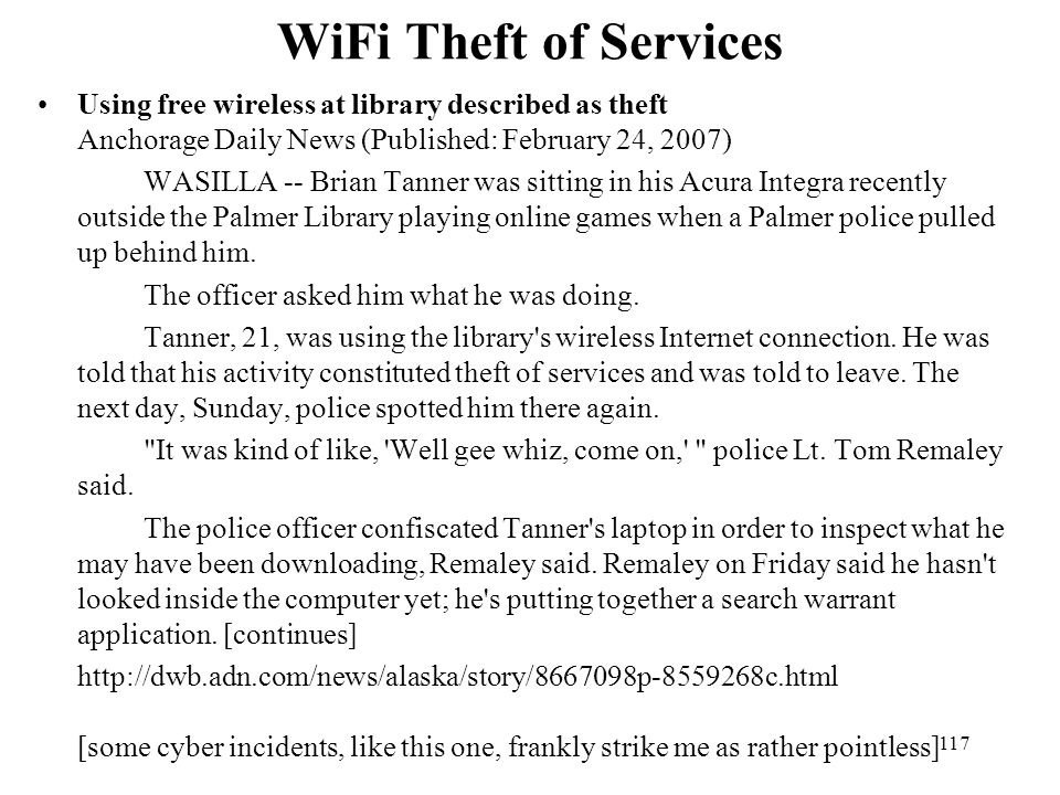 WiFi Theft of Services Using free wireless at library described as theft Anchorage Daily News (Published: February 24, 2007)