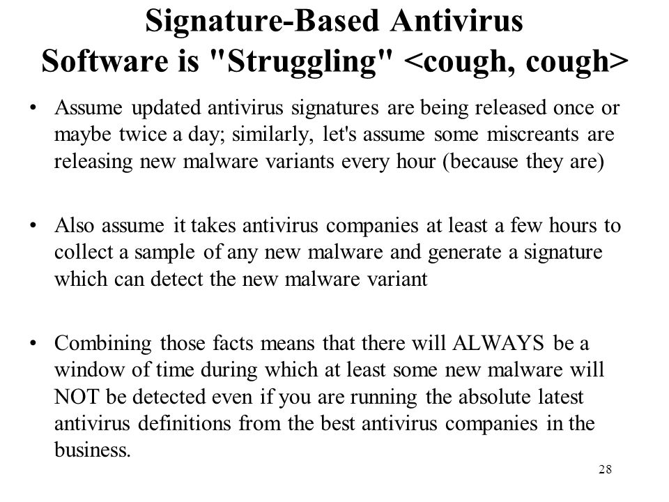 Signature-Based Antivirus Software is Struggling <cough, cough>