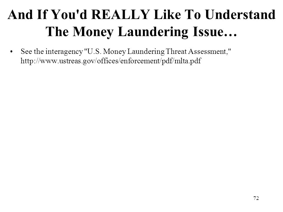 And If You d REALLY Like To Understand The Money Laundering Issue…