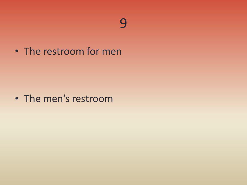 9 The restroom for men The men's restroom