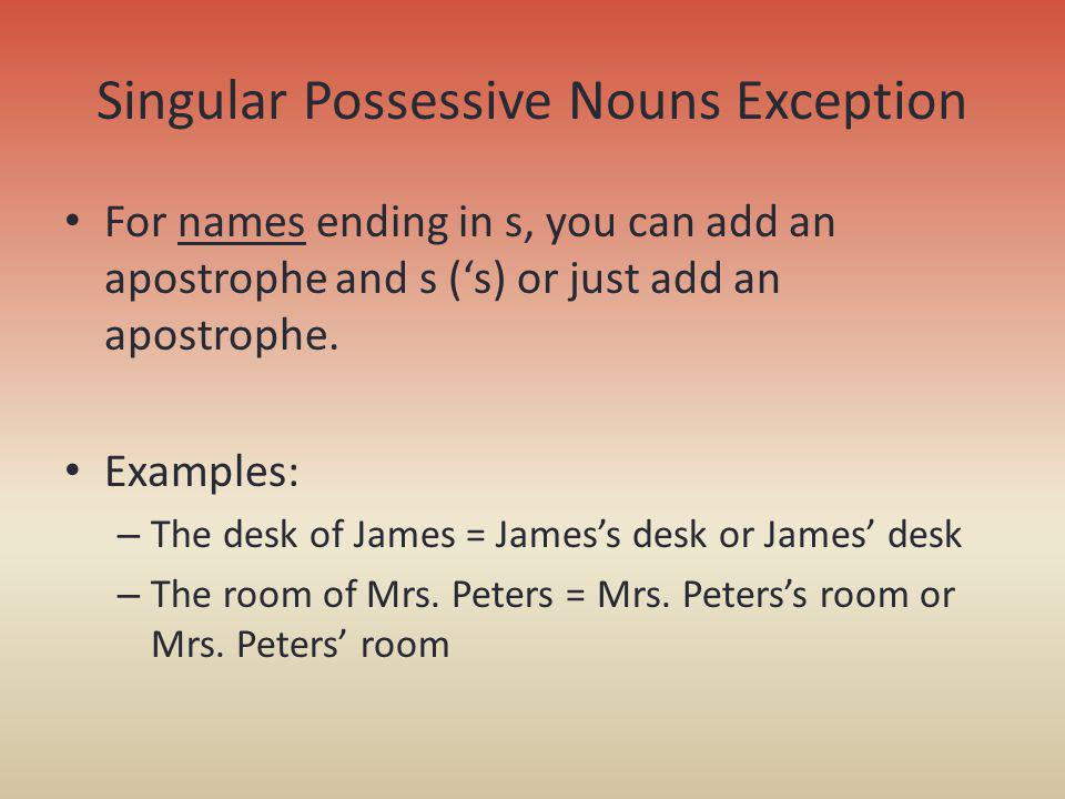 Singular Possessive Nouns Exception