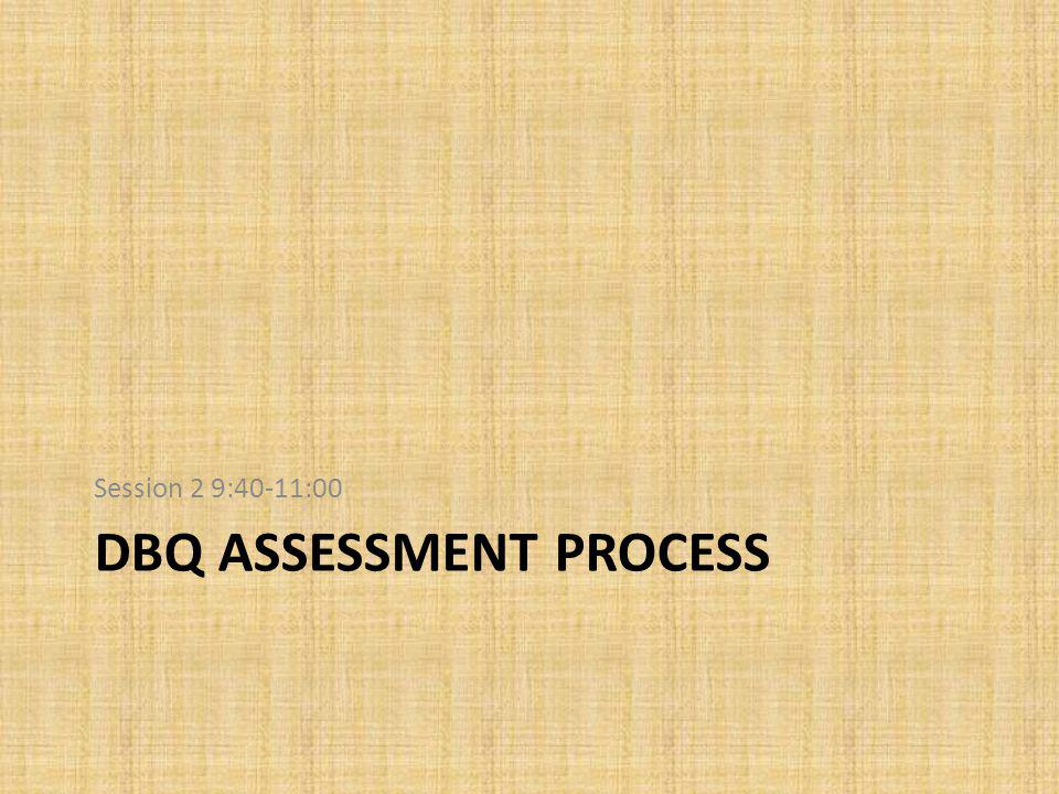 DBQ assessment Process
