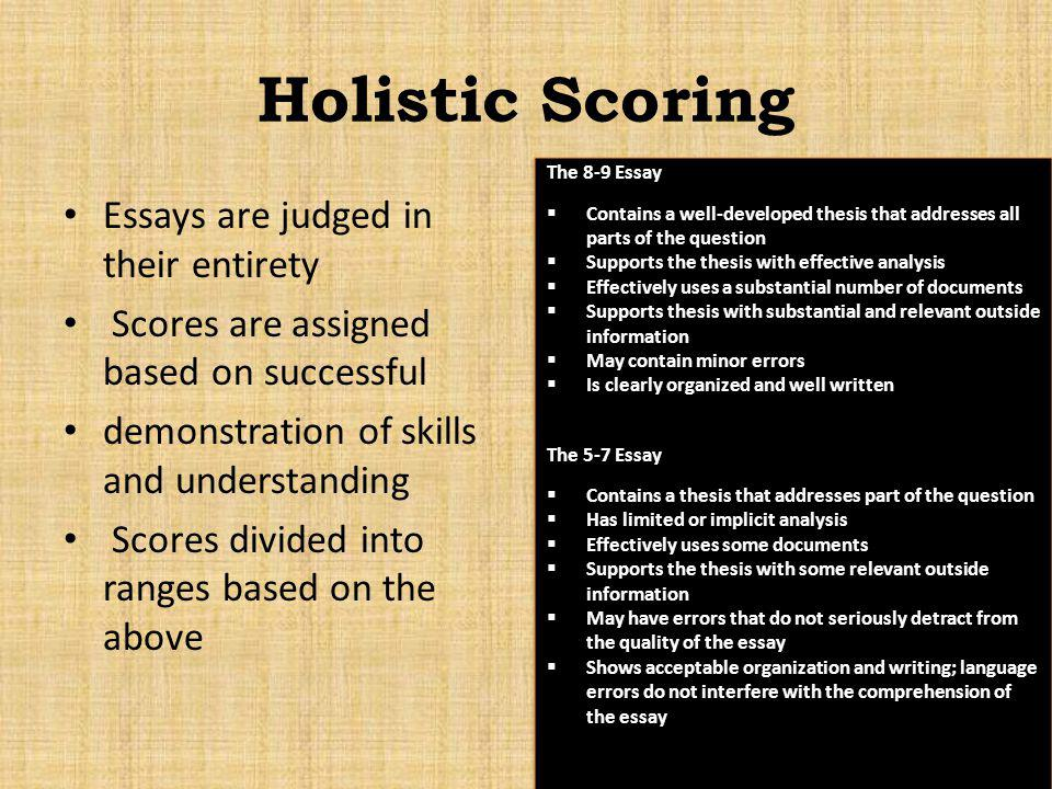 Holistic Scoring Essays are judged in their entirety