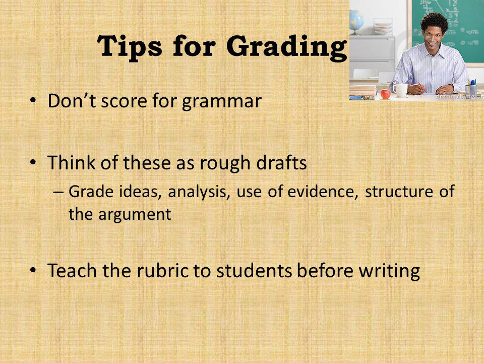 Tips for Grading Don't score for grammar
