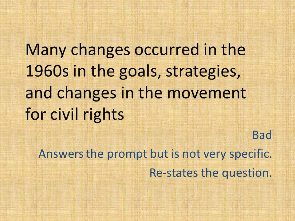 Many changes occurred in the 1960s in the goals, strategies, and changes in the movement for civil rights
