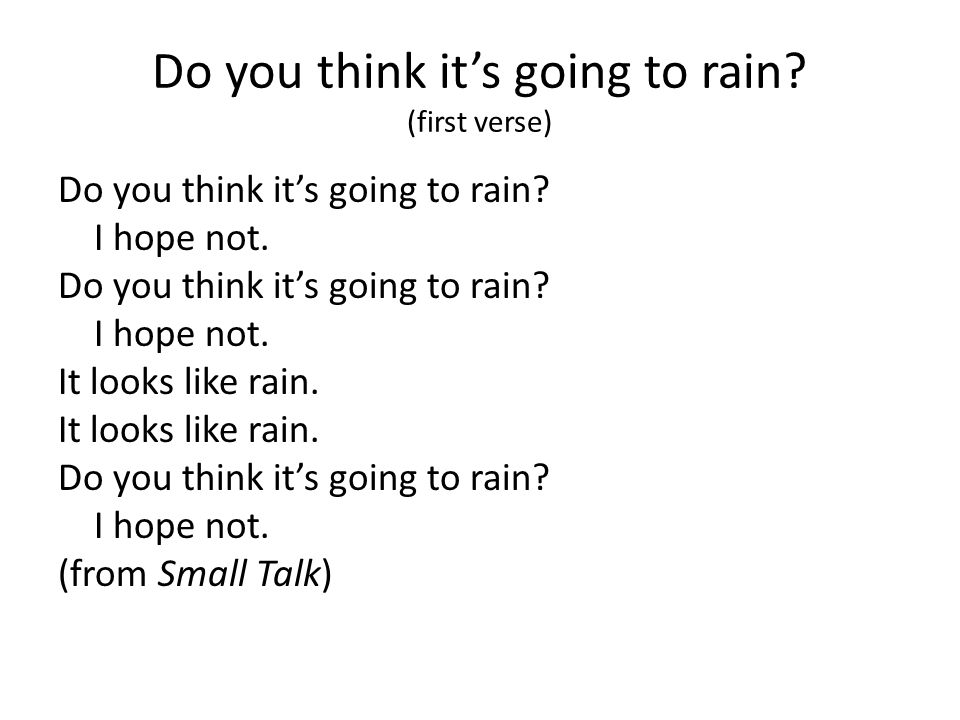 Do you think it's going to rain (first verse)