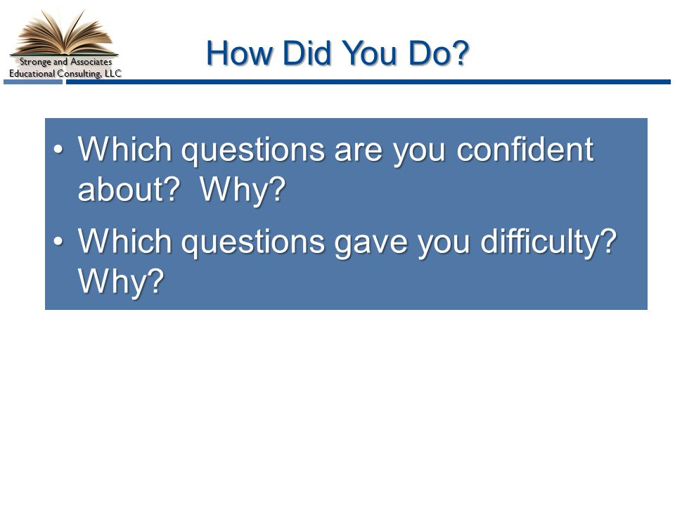 Which questions are you confident about Why