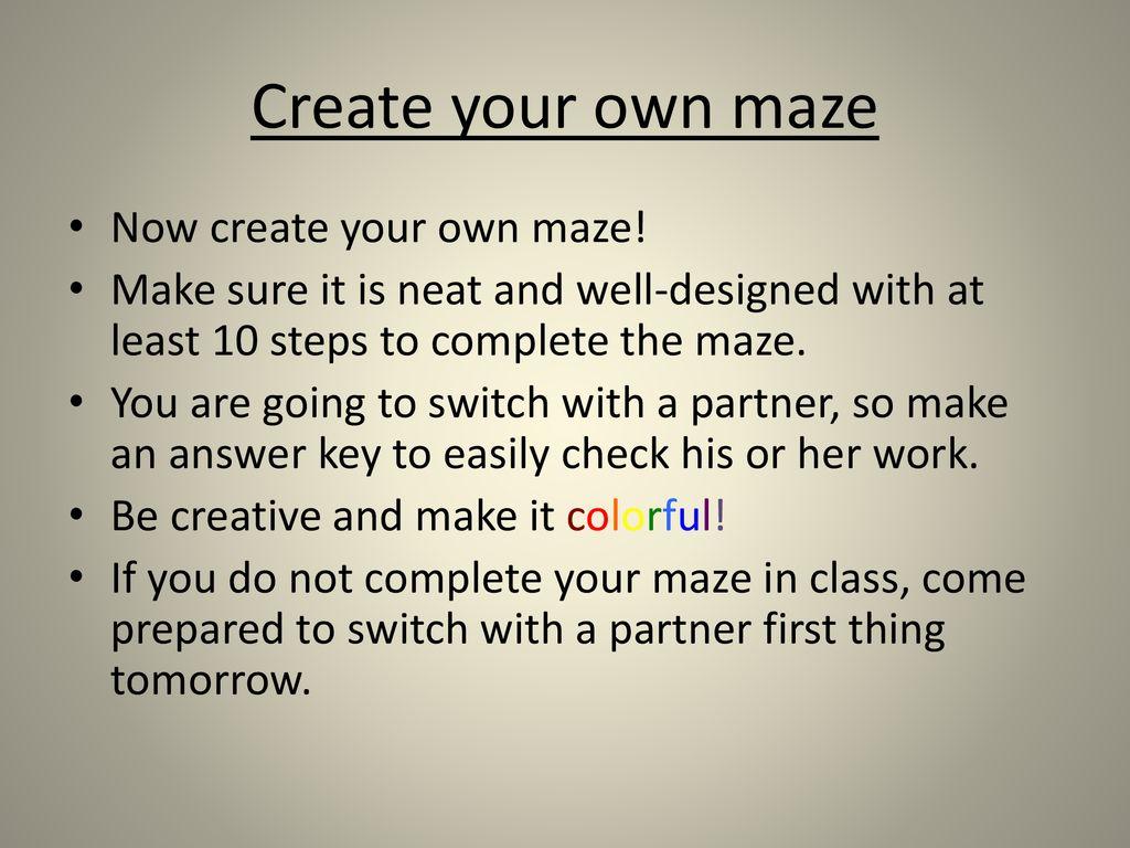 Transform me through the maze…  - ppt download