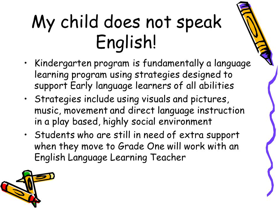 My child does not speak English!