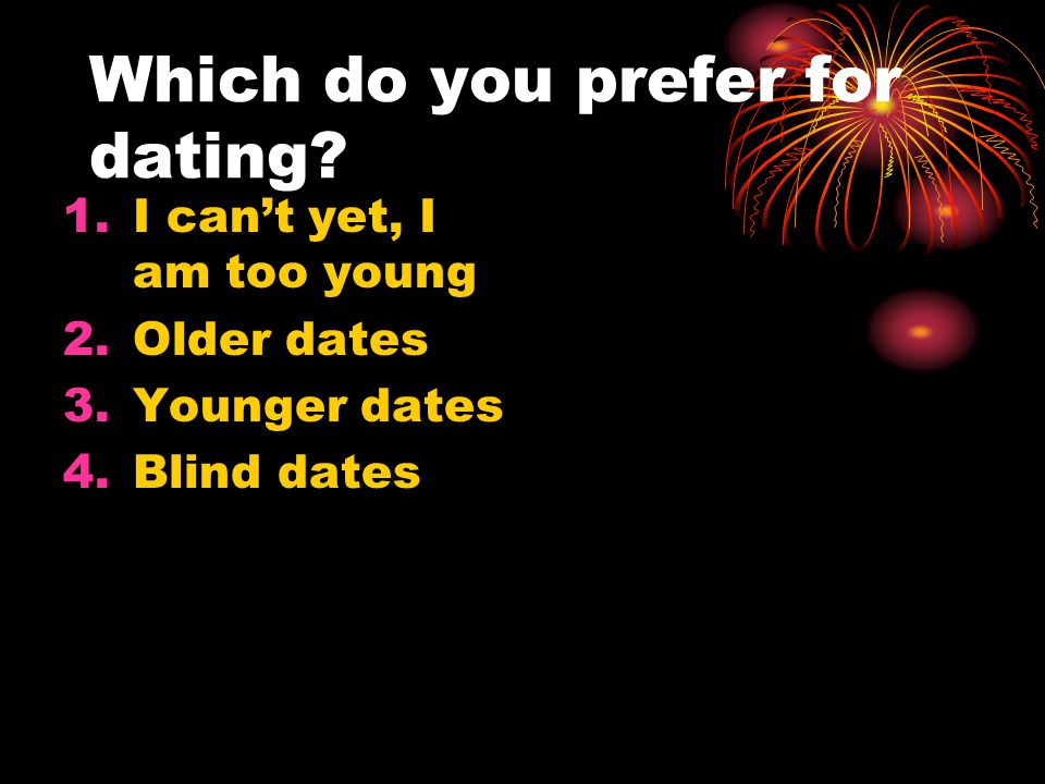 Which do you prefer for dating