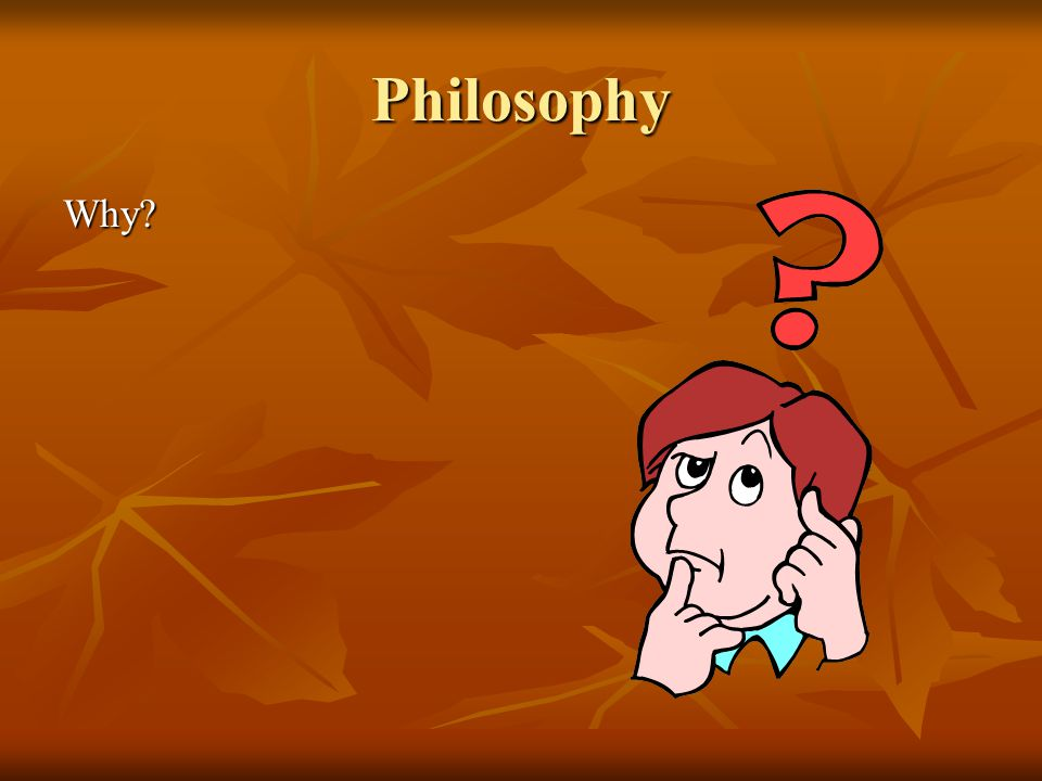 Philosophy Why