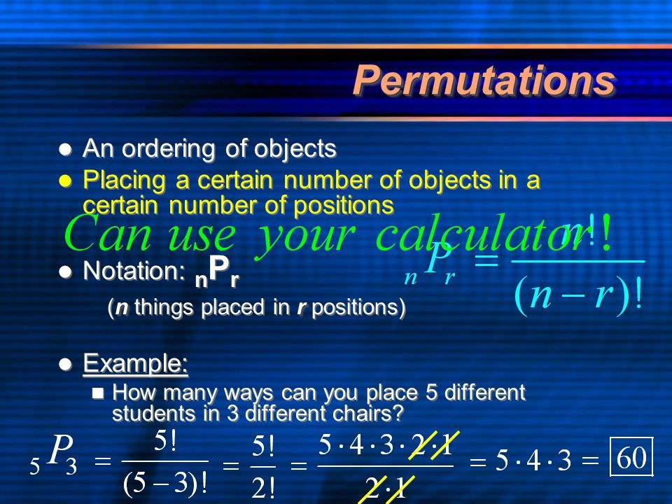 Permutations An ordering of objects